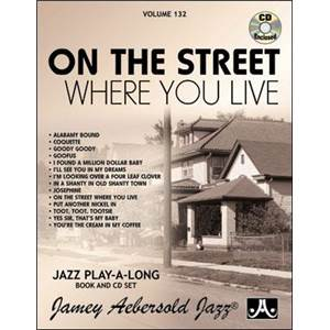 COMPILATION - AEBERSOLD 132 ON THE STREET WHERE YOU LIVE + CD