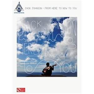 JOHNSON JACK - FROM HERE TO NOW TO YOU GUITAR TAB.