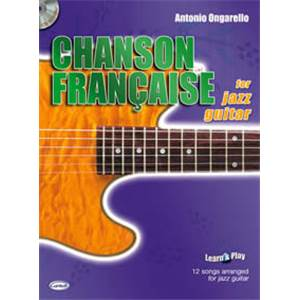 ONGARELLO ANTONIO - CHANSONS FRANCAISE FOR JAZZ GUITAR + CD