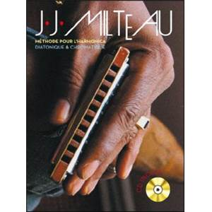 MILTEAU JEAN JACQUES - METHODE POUR L'HARMONICA DIATONIQUE & CHROMATIQUE TECHNIQUES DE BASE + CD