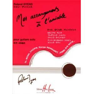 DYENS ROLAND - MES ARRANGEMENTS A  L'AMIABLE - GUITARE