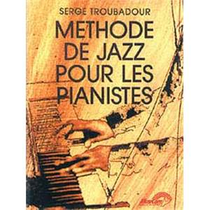 TROUBADOUR SERGE - METHODE DE JAZZ PIANO
