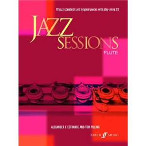 L'ESTRANGE A. / PILLING T. - JAZZ SESSIONS 10 JAZZ STANDARDS FLUTE + CD
