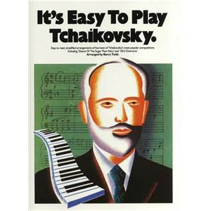 TCHAIKOVSKY PIOTR ILLITCH - IT'S EASY TO PLAY