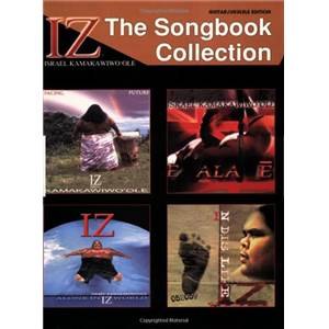 ISRAEL IZ KAMAKAWIWO'OLE - THE SONGBOOK COLLECTION GUITAR/UKULELE
