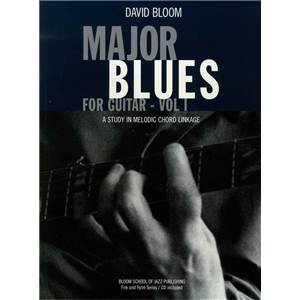 BLOOM DAVID - MAJOR BLUES FOR GUITAR VOL.1 METHODE + CD