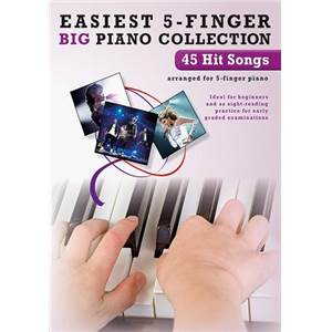 COMPILATION - EASIEST 5 FINGER BIG PIANO COLLECTION : 45 HIT SONGS