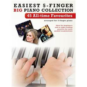 COMPILATION - EASIEST 5 FINGER BIG PIANO COLLECTION : 45 ALL TIME FAVOURITES