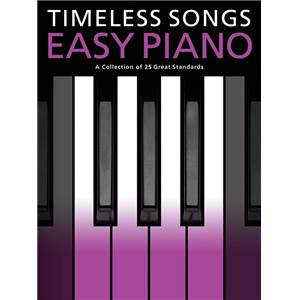 COMPILATION - TIMELESS SONGS EASY PIANO 25 GREAT STANDARDS