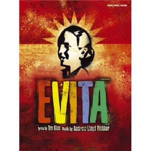 LLOYD WEBER A. / RICE T. - EVITA VOCAL SELECTION FROM THE MUSICAL 2006 P/V/G