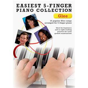 COMPILATION - EASIEST 5 FINGER PIANO COLLECTION : GLEE
