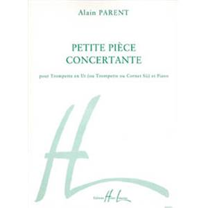 PARENT ALAIN - PETITE PIECE CONCERTANTE - TROMPETTE ET PIANO