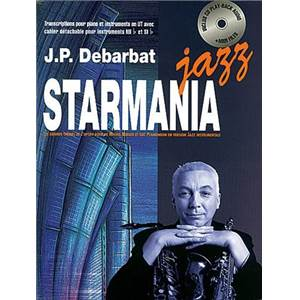 DEBARBAT J.P. - STARMANIA JAZZ POUR TOUS INSTRUMENTS DO, MIB ET SIB + CD