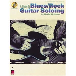 GRISSOM DAVID - GUIDE TO BLUES/ROCK SOLOING GUITAR TAB. + CD