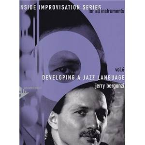BERGONZI JERRY - INSIDE IMPROVISATION VOL.6 DEVELOPING JAZZ LANGUAGE + CD