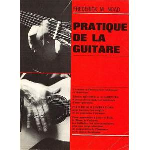 NOAD FREDERICK M. - PRATIQUE DE LA GUITARE MANUEL D'INSTRUCTION TECHNIQUE