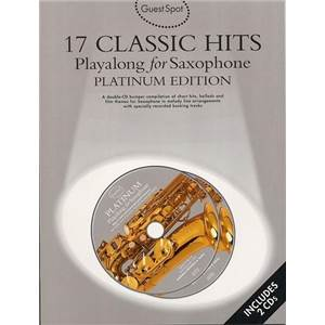 COMPILATION - GUEST SPOT 17 CLASSIC HITS PLAY ALONG FOR SAXOPHONE + 2CDS