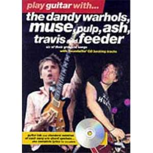 COMPILATION - DANDY WARHOLS, MUSE, PULP...PLAY GUITAR WITH... TAB. + CD