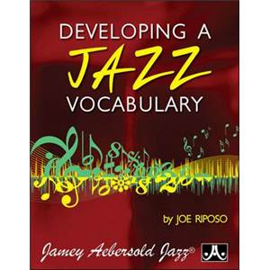 RIPOSO JOE - DEVELOPING A JAZZ VOCABULARY