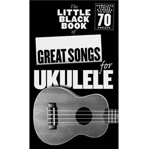 COMPILATION - LITTLE BLACK SONGBOOK OF GREAT SONGS FOR UKULELE