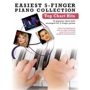 COMPILATION - EASIEST 5 FINGER PIANO COLLECTION : TOP CHART HITS