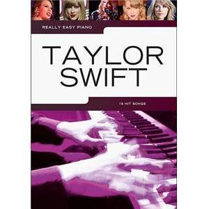 SWIFT TAYLOR - REALLY EASY PIANO TAYLOR SWIFT