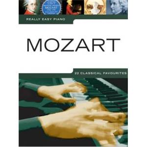 MOZART W.A. - REALLY EASY PIANO MOZART 22 FAVOURITES SORTIE LE 23/08/10