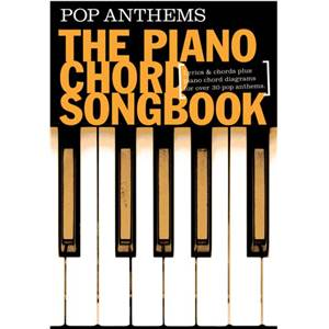 COMPILATION - PIANO CHORD SONGBOOK POP ANTHEMS