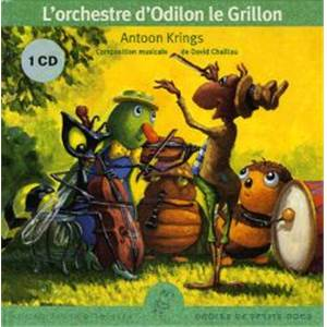 KRINGS/POIREE/FRABOULET - L'ORCHESTRE D'ODILON LE GRILLON + CD