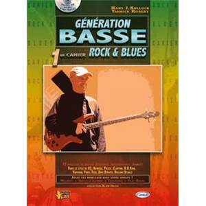KULLOCK H. / ROBERT Y. - GENERATION BASSE ROCK ET BLUES VOL.1 + CD Épuisé