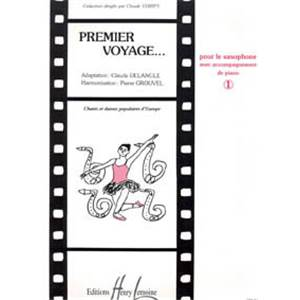 DELANGLE/GROUVEL - PREMIER VOYAGE VOL.1 - SAXOPHONE MIB ET PIANO