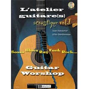 BANDERIER J. / BORDONNEAU G. - L'ATELIER GUITARE ACOUSTIQUE VOL.1 PIECES POUR 1, 2 GUITARES + CD
