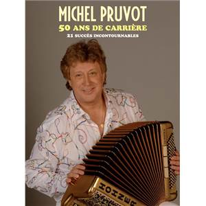 PRUVOT MICHEL - 50 ANS DE CARRIERE POUR ACCORDEON