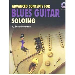 LEVENSON BARRY - ADVANCED CONCEPTS FOR BLUES GUITAR SOLOING (CANNED HEAT) + CD