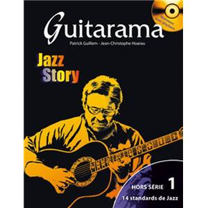 GUILEM/HOARAU - GUITARAMA JAZZ STORY 14 STANDARDS DE JAZZ HORS SERIE 1 + CD
