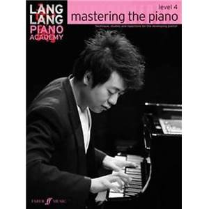 LANG LANG - PIANO ACADEMY : MASTERING THE PIANO LEVEL 4