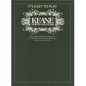 KEANE - IT'S EASY TO PLAY HOPES AND FEARS PIANO Épuisé