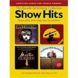 BOUBLIL / SCHONBERG - AUDITION SONGS FOR FEMALE SINGERS : SHOW HITS COLLECTION + CD