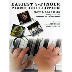 COMPILATION - EASIEST 5 FINGER PIANO COLLECTION : NEW CHART HITS