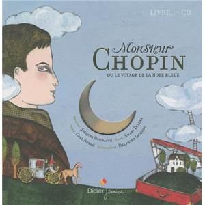 NORAC CARL/JACQUOT DELPHINE - MONSIEUR CHOPIN OU LE VOYAGE DE LA NOTE BLEUE + CD