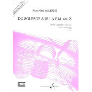 ALLERME JEAN MARC - DU SOLFEGE SUR LA F.M. 440.3 CHANT/AUDITION/ANALYSE PROFESSEUR