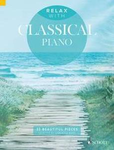 COMPILATION - RELAX WITH CLASSICAL PIANO