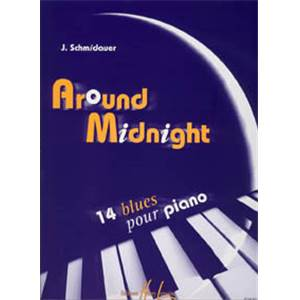 SCHMIDAUER J - AROUND MIDNIGHT 14 BLUES POUR PIANO