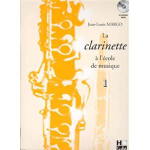 MARGO JEAN LOUIS - LA CLARINETTE A L'ECOLE DE MUSIQUE VOL.1 SIB+ CD