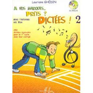 GHEDIN LAURIANE - A VOS MARQUES.. PRETS ? DICTEES ! VOL.2 + CD - DICTEES MUSICALES