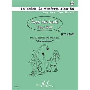 KANE JOY - AVEC MA BALLE - PLAY BALL + CD - FORMATION MUSICALE