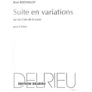 BERTHELOT RENE - SUITE EN VARIATIONS SUR AU CLAIR DE LA LUNE - PIANO
