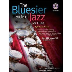 GORDON ANDREW D. - THE BLUESIER SIDE OF JAZZ FOR FLUTE + CD