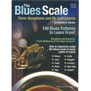 GORDON ANDREW D. - BLUES SCALES TENOR SAXOPHONE AND BB INSTRUMENTS + CD