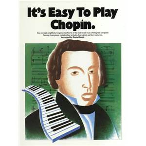 CHOPIN FREDERIC - IT'S EASY TO PLAY CHOPIN